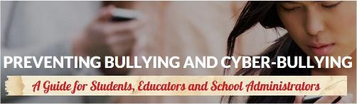 Preventing Bullying and Cyber-Bullying