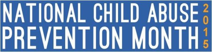 National Child Abuse Prevention Month 2015