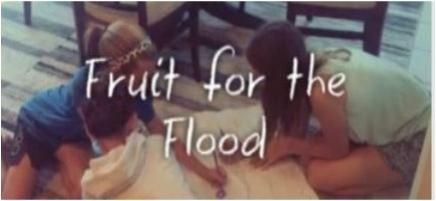 Fruit for the Flood