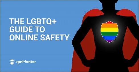 The LGBTQ+ Guide to Online Safety