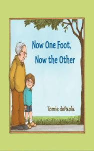 Now One Foot, Now the Other | Tomie dePaola